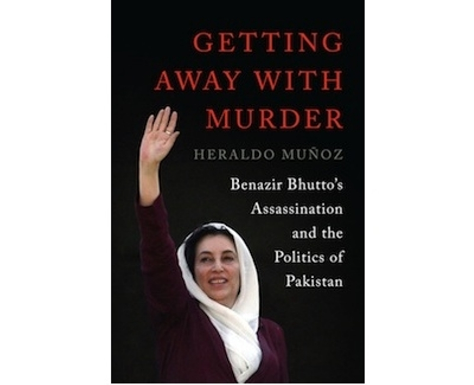 """""""Getting Away with Murder: Benazir Bhutto's Assassination and the Politics of Pakistan."""" PHOTO: PUBLICITY"""